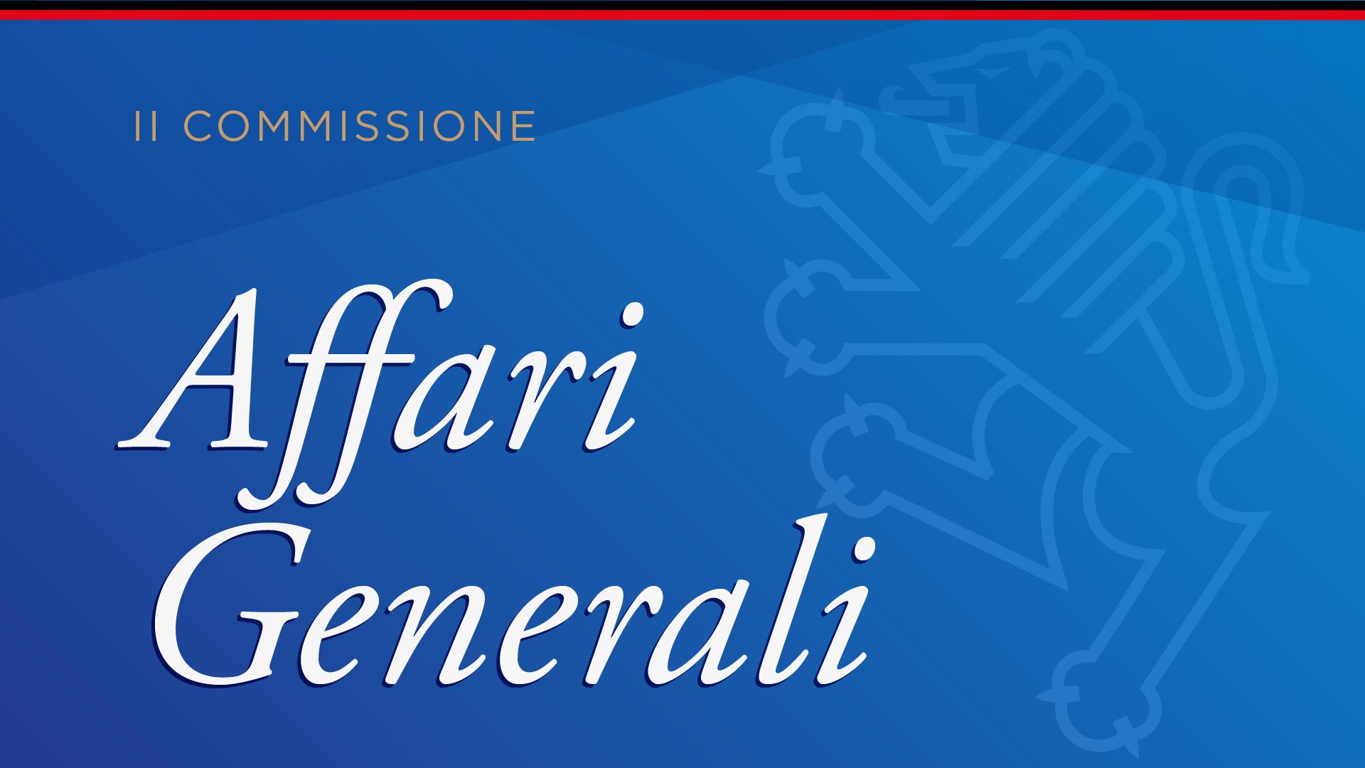 II Commissione: Affari Generali